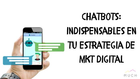 Chatbots: Indispensables en tu estrategia de Marketing Digital